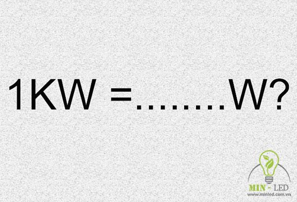 Tìm hiểu 1 KW bằng bao nhiêu W? Tính ra bao nhiêu tiền điện?